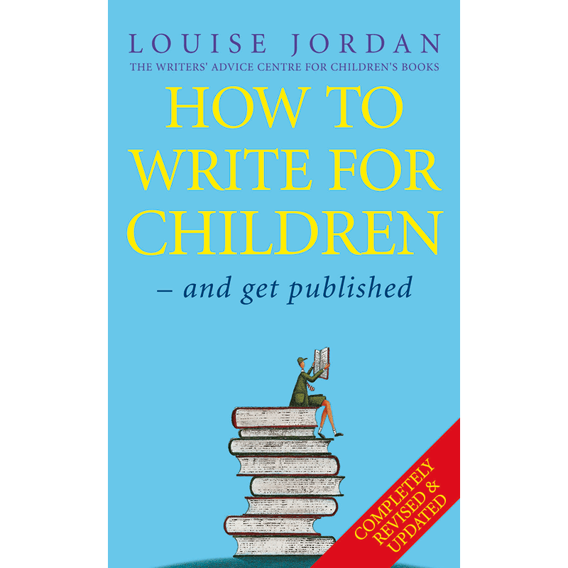 How To Write For Children Book by Louise Jordan